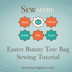 How to sew an Easter Bunny Tote Bag