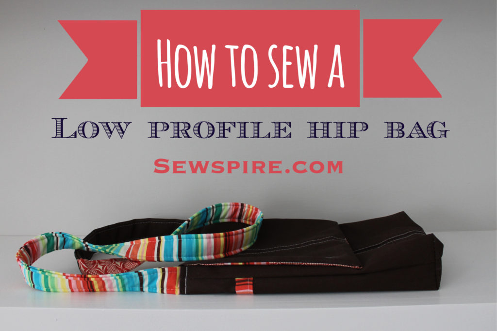 How to sew a low profile hip bag