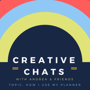 New! Creative Chats with Andrea & Friends