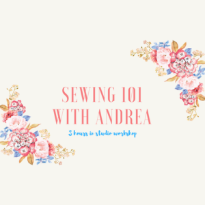 Sewing 101 Mini Workshop, July 14, 2018