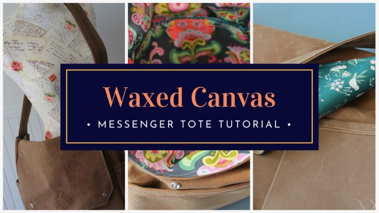 How to sew a waxed canvas messenger tote bag