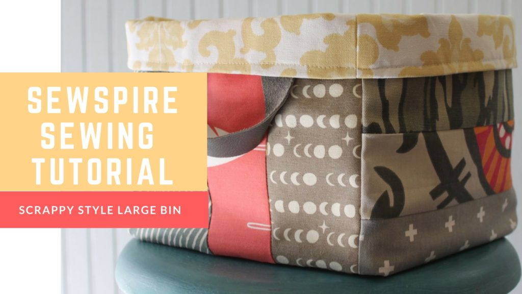 How to sew a scrappy style large bin