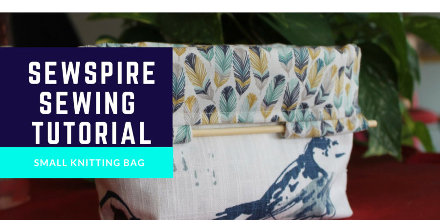 How to Sew A Small Knitting Bag