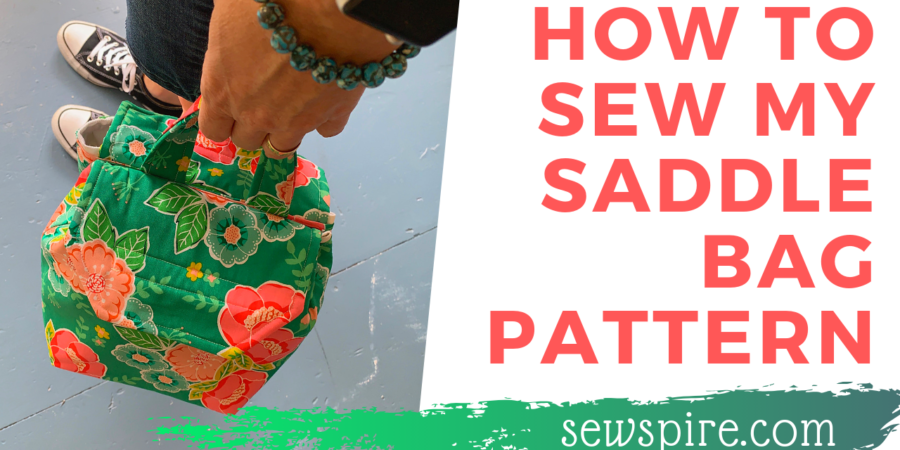 How to sew my Saddle Bag Sewing Pattern