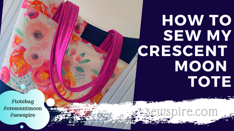 How to sew my Crescent Moon Tote Bag