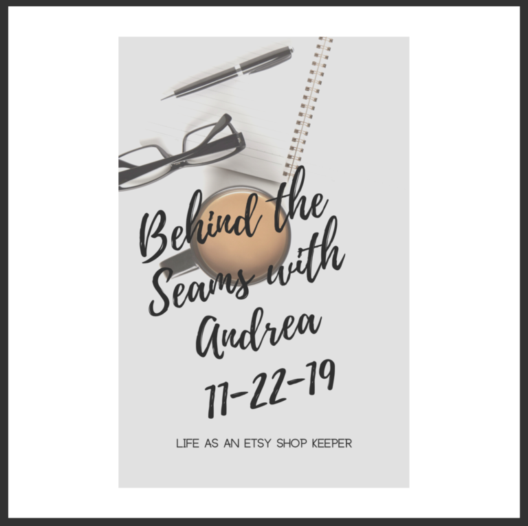Behind the Seams with Andrea 11/22/19